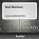 Builder Bad Manners (Luca Antolini DJ Mix)