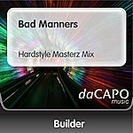 Builder Bad Manners (Hardstyle Masterz Mix)