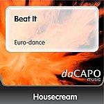 Housecream Beat It (Euro-dance)