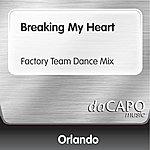 Orlando Breaking My Heart (Factory Team Dance Mix)