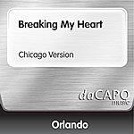 Orlando Breaking My Heart (Chicago Version)