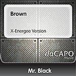 Mr. Black Brown (X-Energee Version)