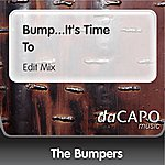 Bumpers Bump...It's Time To (Edit Mix)