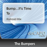 Bumpers Bump...It's Time To (Railroad Mix)