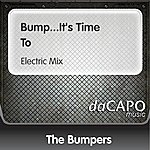 Bumpers Bump...It's Time To (Electric Mix)