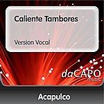 Trio Acapulco Caliente Tambores (Version Vocal)
