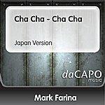 Mark Farina Cha Cha - Cha Cha (Japan Version)