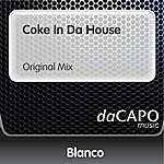 Blanco Coke In Da House (Original Mix)