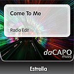 Estrella Come To Me (Radio Edit)