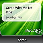 Sarah Come With Me Let It Be (Superbeat Mix)