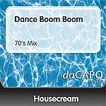 Housecream Dance Boom Boom (70's Mix)