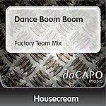 Housecream Dance Boom Boom (Factory Team Mix)