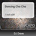 DJ Dave Dancing Cha Cha (7 inch eDIT)