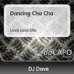 DJ Dave Dancing Cha Cha (Lova Lova Mix)