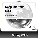 Danny Wilde Deep Into Your Eyes (Instrumental)