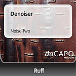 Ruff Denoiser (Noise Two)