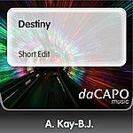 A. Kay-B.J. Destiny (Short Edit)