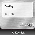 A. Kay-B.J. Destiny (7 inch Edit)