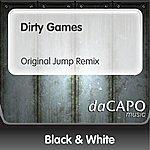 Black And White Dirty Games (Original Jump Remix)