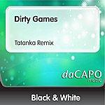 Black And White Dirty Games (Tatanka Remix)