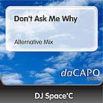 DJ Space'C Don't Ask Me Why (Feat.  Anne) (Alternative Mix)