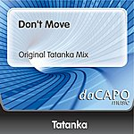 Tatanka Don't Move (Original Tatanka Mix)