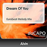 Alvin Dream Of You (Eurobeat Melody Mix)