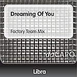 Libra Dreaming Of You (Factory Team Mix)