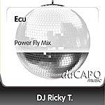 D.J. Ricky T Ecu (Power Fly Mix)
