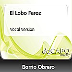 Barrio Obrero El Lobo Feroz (Vocal Version)
