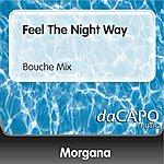 Morgana Feel The Night Way (Bouche Mix)