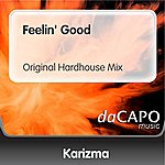 Karizma Feelin' Good (Original Hardhouse Mix)