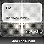 Ado The Dream Fire (The Navigator Remix)