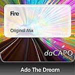 Ado The Dream Fire (Original Mix)