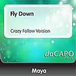 Maya Fly Down (Crazy Follow Version)