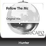 Hunter Follow The Mc (Original Mix)