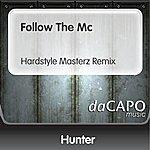 Hunter Follow The Mc (Hardstyle Masterz Remix)