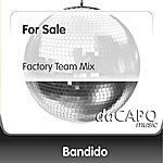 Bandido For Sale (Factory Team Mix)