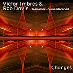 Victor Imbres Changes (5-Track Maxi-Single)(Featuring Louise Marshall)