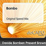 Brown Bombo (Original Speed Mix) (Davide Bomben Presents Brown)