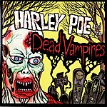 Harley Poe Harley Poe and The Dead Vampires