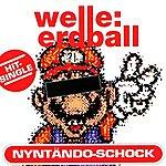 Welle: Erdball Nyntändo Schock