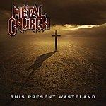 Metal Church This Present Wasteland