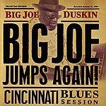 Big Joe Duskin Big Joe Jumps Again!