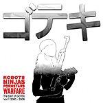 Goteki Robots Ninjas Pornstars Warfare: The Best of Goteki