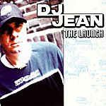 DJ Jean The Launch (4-Track Maxi-Single)