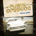 Plastic Operator Home 0207 (6-Track Maxi-Single)