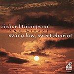 Richard Thompson Swing Low, Sweet Chariot