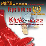 The Jazz Crusaders Kick The Jazz: Jazz In The Hip Hop Generation
