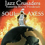 The Jazz Crusaders Soul Axess